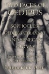 """Two Faces of Oedipus: Sophocles' """"Oedipus Tyrannus"""" and Seneca's """"Oedipus"""" - Sophocles, Seneca, Frederick Ahl"""