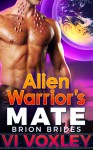 Alien Warrior's Mate: Sci-fi Alien Military Romance (Brion Brides Book 1) - Vi Voxley