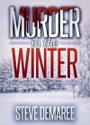 Murder in the Winter - Steve Demaree