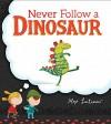 Never Follow a Dinosaur - Alex Latimer, Alex Latimer