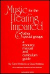 Music for the Hearing Impaired: A Resource Manual and Curriculum Guide - Carol Robbins, Clive Robbins, Arthur Boothroyd