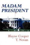 Madam President - Blayne Cooper, T. Novan