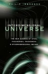 Interdimensional Universe: The New Science of UFOs, Paranormal Phenomena and Otherdimensional Beings - Philip J. Imbrogno
