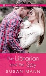 The Librarian and the Spy (Librarian/Spy Escapade) - Susan Mann