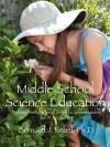 Middle School Science Education: Building Foundations of Scientific Understanding, Vol. III, Grades 6-8 - Bernard J. Nebel