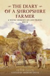 The Diary of a Shropshire Farmer: A Young Yeoman's Life and Travels 1835-37 - Peter Davis