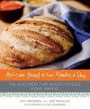 Artisan Bread in Five Minutes a Day: The Discovery That Revolutionizes Home Baking - Jeff Hertzberg, Zoë François