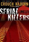 Serial Killers Uncut - Blake Crouch, Jack Kilborn, J.A. Konrath