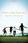 When I Was Your Age: Volumes I and II: Original Stories About Growing Up - Amy Ehrlich