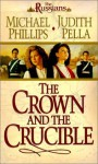 The Crown And The Crucible - Michael Phillips, Judith Pella