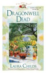 Dragonwell Dead - Laura Childs