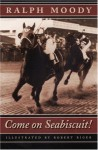 Come on Seabiscuit! - Ralph Moody, Robert Riger