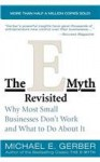 The E-Myth Revisited Rev Ed: Why Most Small Businesses Don't Work and What to Do about It - Michael E. Gerber