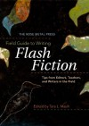 The Rose Metal Press Field Guide to Writing Flash Fiction: Tips from Editors, Teachers, and Writers in the Field - Tara L. Masih