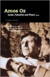 Israel, Palestine and Peace: Essays - Amos Oz, Drenka Willen