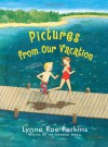 Pictures from Our Vacation - Lynne Rae Perkins