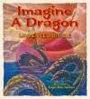 Imagine a Dragon - Laurence Pringle, Eujin Kim Neilan
