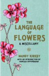 The Language of Flowers: A Miscellany - Mandy Kirkby, Vanessa Diffenbaugh