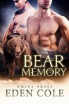 Bear Memory - Eden Cole