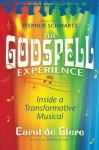 The Godspell Experience: Inside a Transformative Musical - de Giere, Carol, Stephen Schwartz