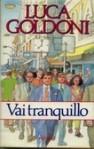 Vai tranquillo - Luca Goldoni
