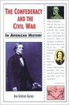 The Confederacy And The Civil War In American History - Ann Gaines