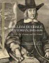 William Dugdale, Historian, 1605-1686: His Life, His Writings and His County - Christopher Dyer, Catherine Richardson