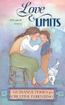 Love & Limits: Guidance Tools for Creative Parenting - Elizabeth Crary