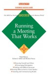 Running a Meeting That Works (Business Success (Kogan Page)) - Robert F. Miller, Marilyn Pincus
