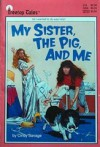 My Sister, the Pig, and Me (Treetop Tales) - Cindy Savage