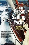 The Ocean Sailing Yacht - Donald M. Street Jr.