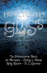 Fractured Glass - Jo Michaels, Tia Silverthorne Bach, Casey L. Bond, Kelly Risser, N. L. Greene