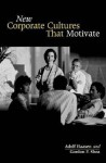 New Corporate Cultures That Motivate - Adolf Haasen, Gordon F. Shea