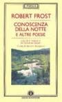 Conoscenza della notte e altre poesie - Robert Frost, Giovanni Giudici, Massimo Bacigalupo