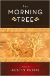 The Morning Tree - Austin Reams