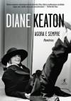 Agora e Sempre - Diane Keaton, Maria Beatriz de Medina