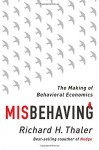 Misbehaving: The Making of Behavioral Economics - Richard H. Thaler