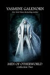 The Men of Otherworld: 2: Collection Two - Yasmine Galenorn