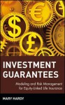 Investment Guarantees: The New Science of Modeling and Risk Management for Equity-Linked Life Insurance - Mary Hardy, Hart Hardy