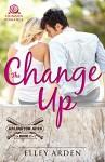 The Change Up (Arlington Aces) - Elley Arden