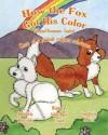 How the Fox Got His Color Bilingual Romanian English - Adele Marie Crouch, Megan Gibbs, Noemi S