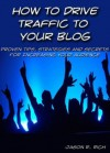 How To Drive Traffic To Your Blog (2nd Edition) - Jason R. Rich