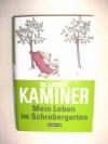 Mein Leben im Schrebergarten 2. Aufl. - Kaminer Wladimir