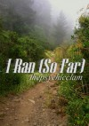 I Ran (So Far) - thepsychicclam