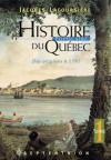 Histoire populaire du Québec, tome 1: Des origines à 1791 - Jacques Lacoursiere