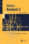 Analysis 2. Mit über 160 Aufgaben und Lösungen (Springer Lehrbuch) - Wolfgang Walter