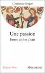 Une passion - Christiane Singer