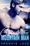 Claimed By The Mountain Man: A Modern Mail-Order Bride Romance - Frankie Love