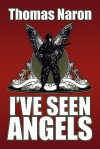 I've Seen Angels - Thomas Naron