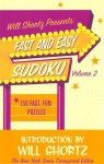 Will Shortz Presents Fast and Easy Sudoku Volume 2: 150 Fun Puzzles - Will Shortz